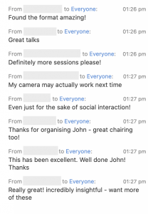 screenshot of chat where people thank John for organising the event and praise the format